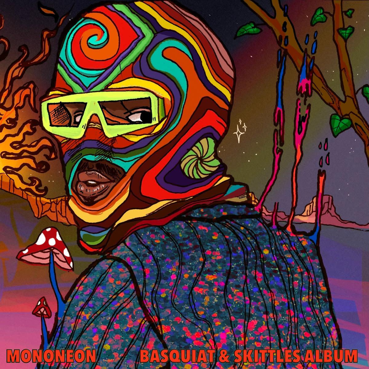 MonoNeon,Basquiat & Skittles Album [2021]